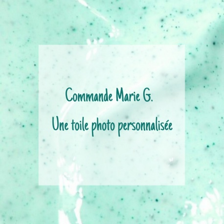 *** RESERVE *** Commande Marie G.  - Toile photo