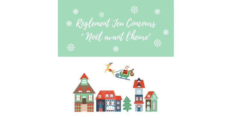 """Règlement Jeu Concours """"Noël avant l'heure"""""""